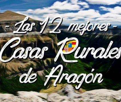 Las 12 mejores casas rurales de Aragón - turismo-alojamiento-rural