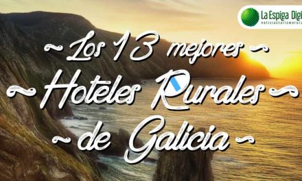 Los 13 mejores hoteles rurales con encanto de Galicia