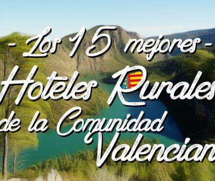 Los 15 mejores hoteles rurales de la Comunidad Valenciana