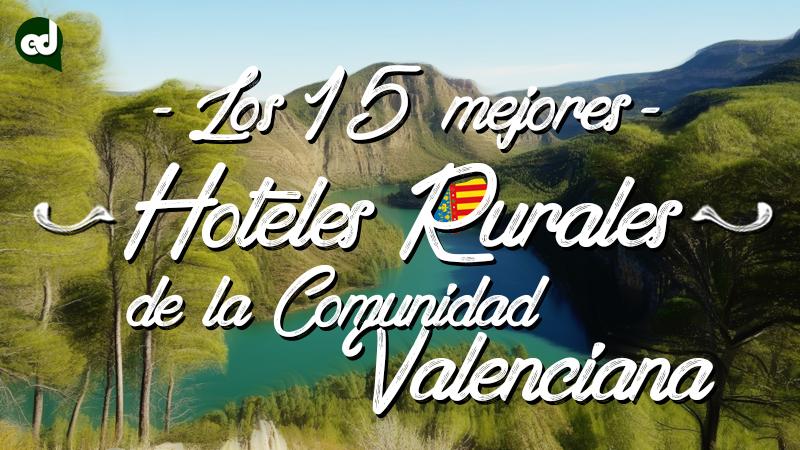 15 mejores hoteles rurales con encanto en la c valenciana for Cabanas en los arboles comunidad valenciana