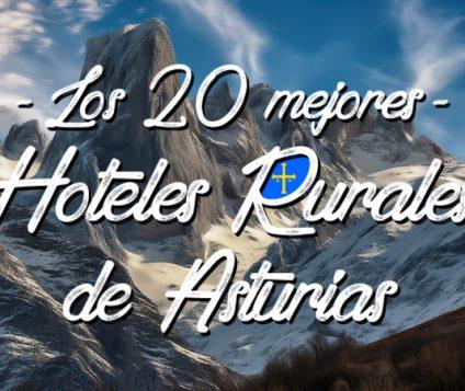Los 20 mejores Hoteles Rurales con encanto en Asturias - turismo-alojamiento-rural