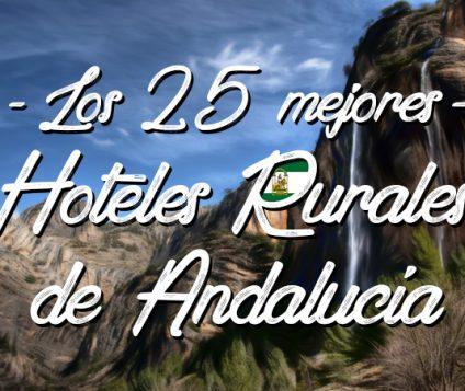 Los 25 mejores hoteles rurales con encanto en Andalucía - turismo-alojamiento-rural