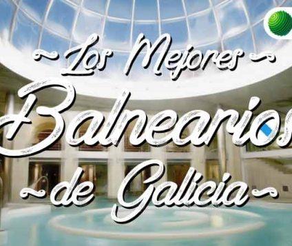 mejores balnearios galicia