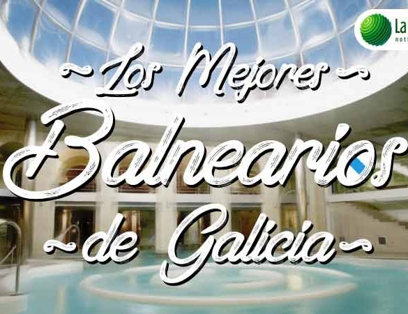 Los 5 mejores Balnearios de Galicia
