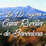 Las 15 mejores casas rurales en Barcelona