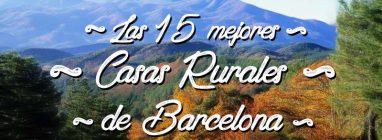 Las 15 mejores casas rurales en Barcelona - turismo-alojamiento-rural