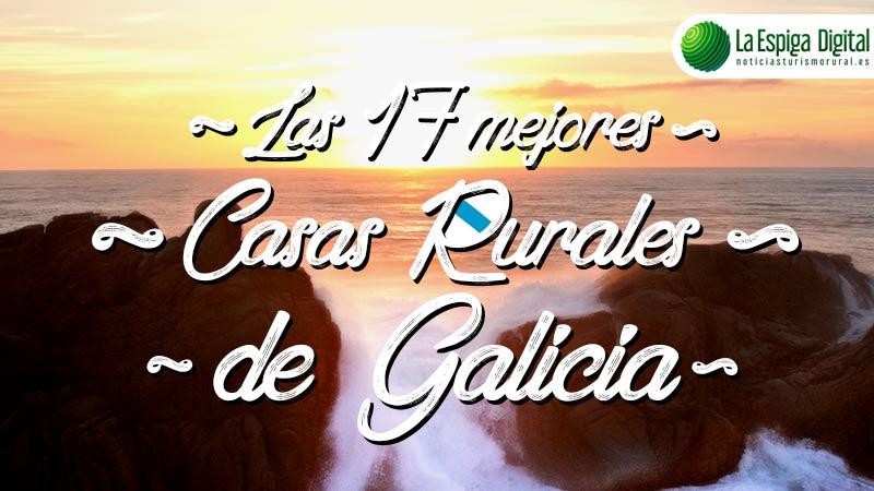 Las 17 Mejores Casas Rurales con encanto en Galicia