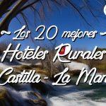 Los 20 Mejores Hoteles Rurales con encanto en Castilla-La Mancha