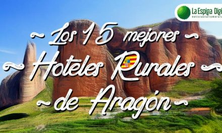Los 15 mejores hoteles rurales con encanto de Aragón