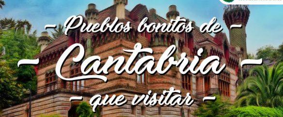 Pueblos bonitos que visitar en Cantabria