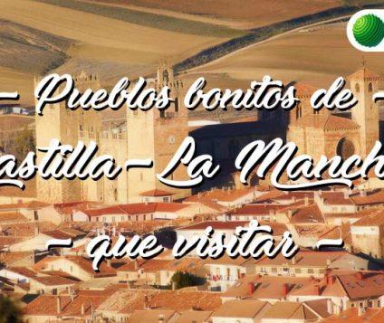 Pueblos bonitos de Castilla-La Mancha que visitar