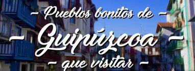 Pueblos bonitos que visitar en Guipúzcoa
