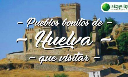 18 Pueblos Bonitos de Huelva que visitar