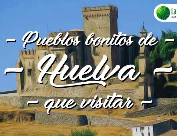 Pueblos bonitos que visitar en Huelva