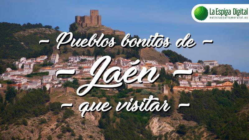 Pueblos bonitos de Jaén que visitar