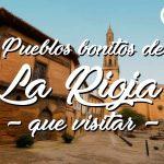 9 Pueblos Bonitos de La Rioja que visitar