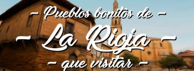 Pueblos bonitos que visitar en La Rioja