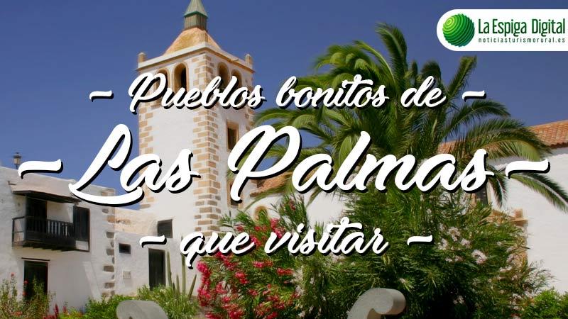 5 Pueblos Bonitos de Las Palmas que visitar