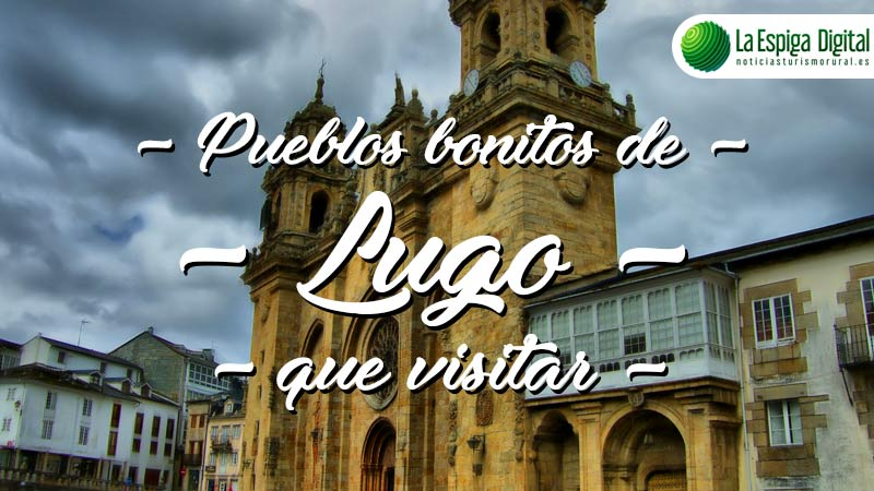 Pueblos bonitos de Lugo que visitar