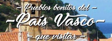 Pueblos bonitos del País Vasco que visitar