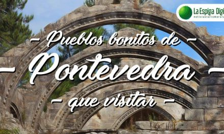 Pueblos bonitos de Pontevedra que visitar