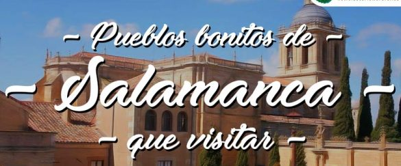 Pueblos bonitos que visitar en Salamanca