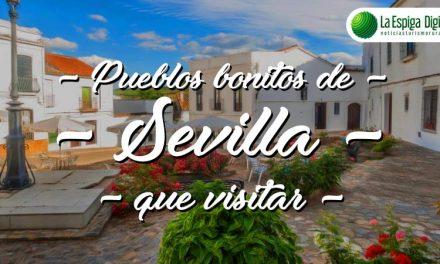 10 Pueblos Bonitos de Sevilla que visitar