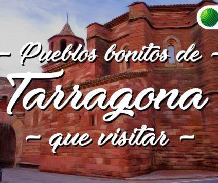 Pueblos bonitos que visitar en Tarragona
