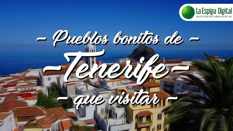 Pueblos bonitos de Santa Cruz de Tenerife que visitar