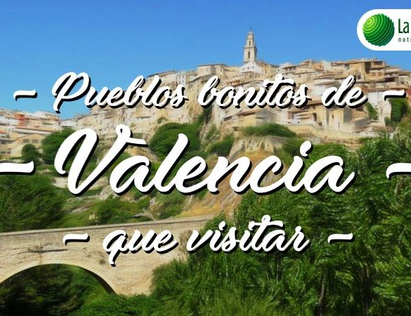 Pueblos bonitos de Valencia que visitar