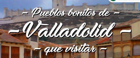 Pueblos bonitos que visitar en Valladolid