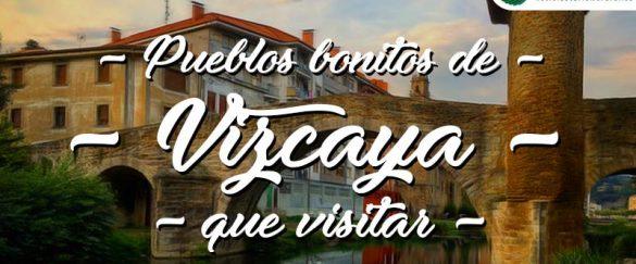 Pueblos bonitos que visitar en Vizcaya