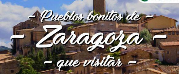 Pueblos bonitos que visitar en Zaragoza
