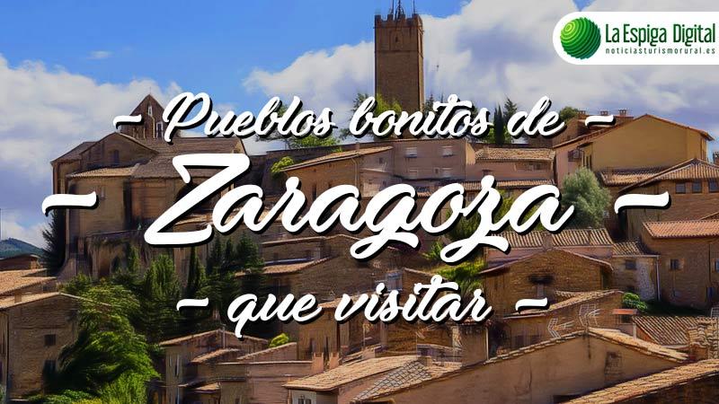 Pueblos bonitos de Zaragoza que visitar
