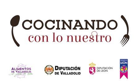 Cocinando con lo Nuestro. La iniciativa gastronómica para reactivar el turismo en Valladolid y León
