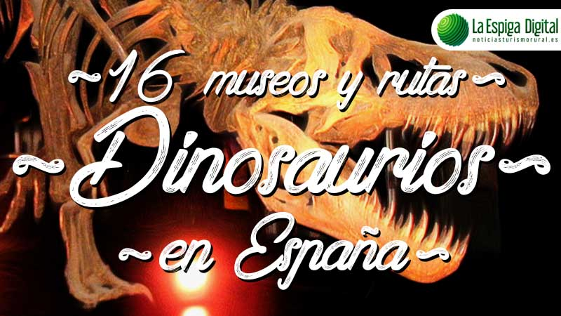 16 museos donde ver fósiles de dinosaurios en España