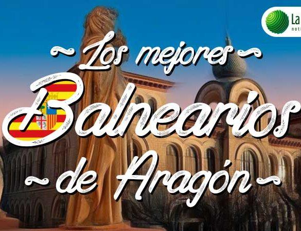 Los mejores balnearios de Aragón