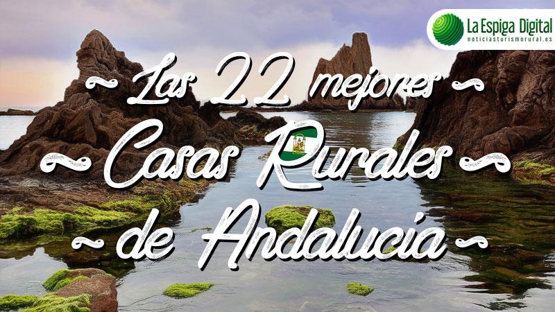 Las 22 mejores casas rurales de Andalucía