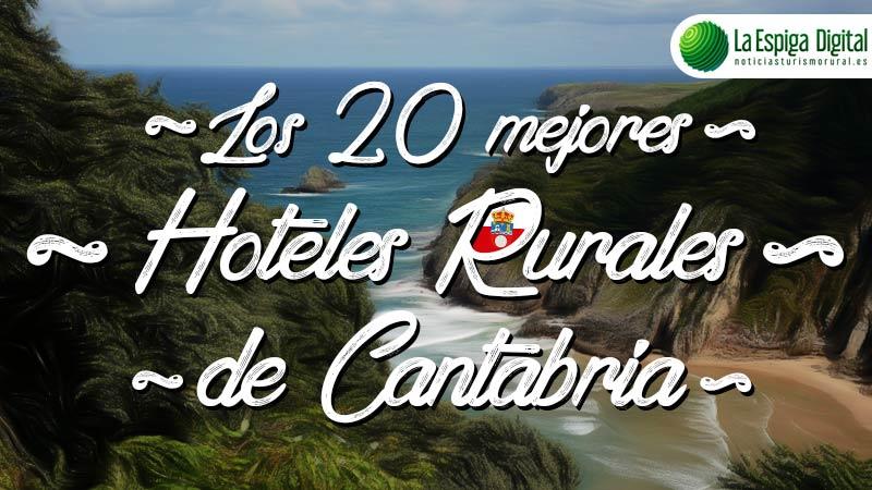 Los mejores hoteles rurales con encanto en Cantabria