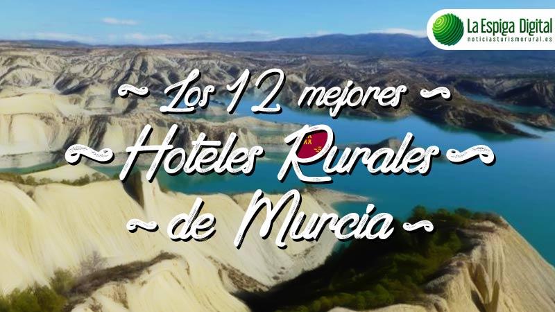Los 12 mejores hoteles rurales con encanto en Murcia