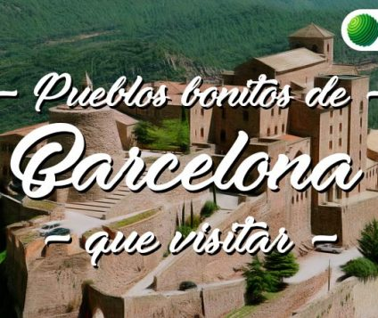 Pueblos bonitos que visitar en Barcelona
