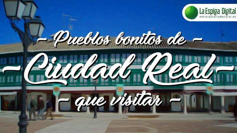 Pueblos bonitos de Ciudad Real que visitar