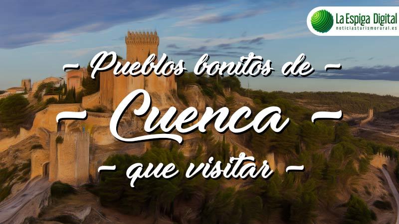6 Pueblos Bonitos de Cuenca que visitar