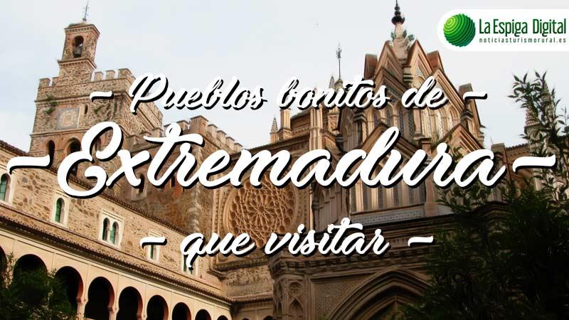 Pueblos bonitos de Extremadura que visitar