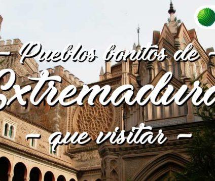 Pueblos bonitos que visitar en Extremadura