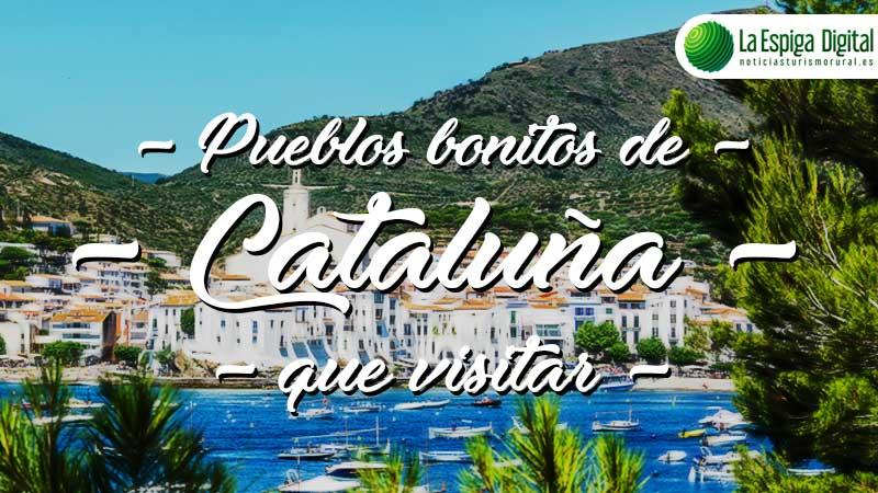 Pueblos bonitos de Cataluña que visitar