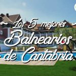 Los 5 Mejores Balnearios y Hoteles Spa de Cantabria