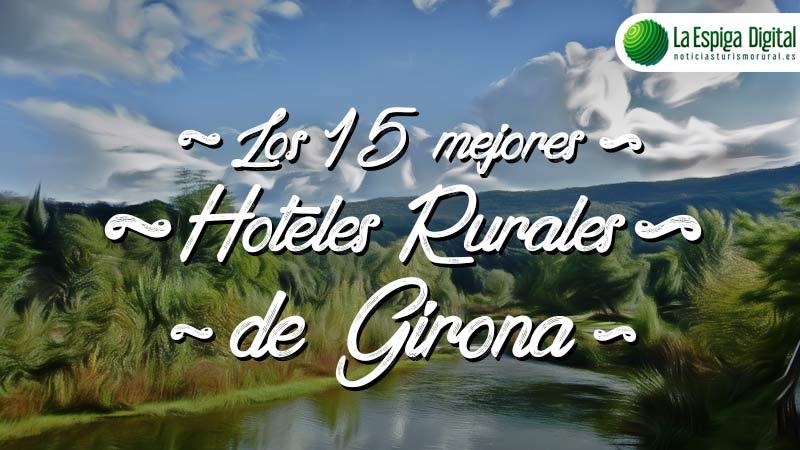 Los 15 Mejores Hoteles Rurales con Encanto de Girona