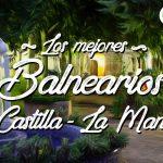 Los 7 mejores Balnearios de Castilla La Mancha