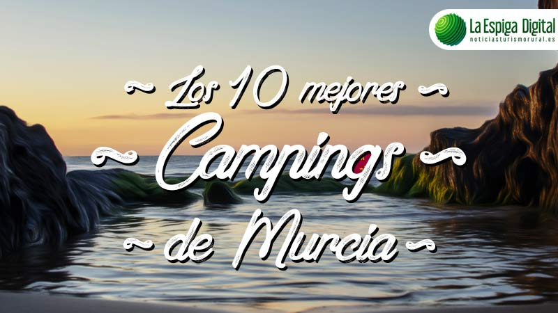 Los 10 mejores Campings de Murcia